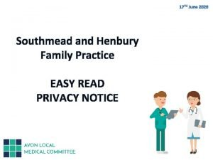 Southmead and Henbury Family Practice EASY READ PRIVACY