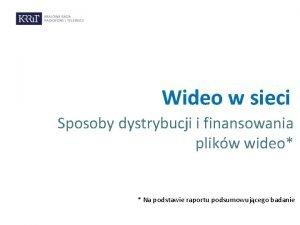 Wideo w sieci Sposoby dystrybucji i finansowania plikw