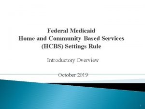 Federal Medicaid Home and CommunityBased Services HCBS Settings