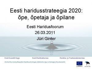 Eesti haridusstrateegia 2020 pe petaja ja pilane Eesti
