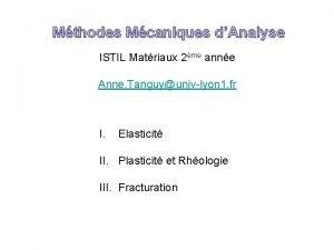 Mthodes Mcaniques dAnalyse ISTIL Matriaux 2me anne Anne