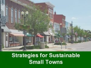 Strategies for Sustainable Small Towns GloomoVision presents Six