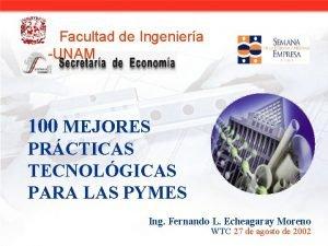 Facultad de Ingeniera UNAM 100 MEJORES PRCTICAS TECNOLGICAS