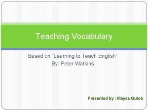 Teaching Vocabulary Based on Learning to Teach English