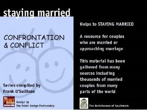 CONFRONTATION CONFLICT Every relationship experiences conflict at some