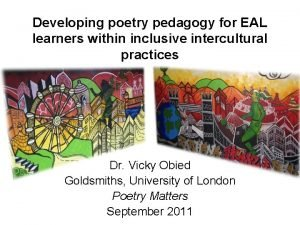 Developing poetry pedagogy for EAL learners within inclusive