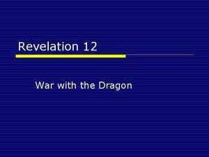 Revelation 12 War with the Dragon Revelation 12