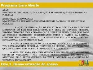 Programa Livro Aberto AO PROGRAMA LIVRO ABERTO IMPLANTAO