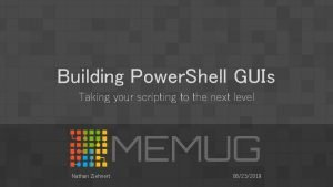 Building Power Shell GUIs Taking your scripting to