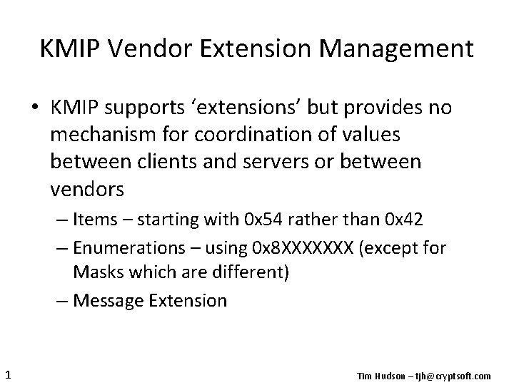KMIP Vendor Extension Management KMIP supports extensions but