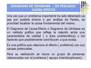 DIAGRAMA DE ISHIKAWA DE PESCADO CAUSAEFECTO Una vez