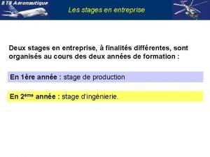 BTS Aronautique Les stages en entreprise Deux stages
