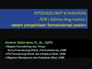 INTERAKSI OBAT MAKANAN ADR Adverse drug reaction dalam