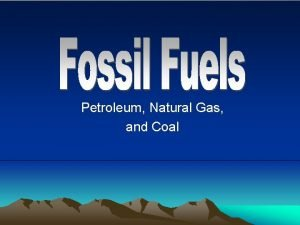 Petroleum Natural Gas and Coal Formation of Petroleum