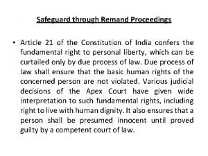 Safeguard through Remand Proceedings Article 21 of the