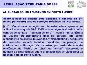 LEGISLAO TRIBUTRIA DO ISS ALQUOTAS DO ISS APLICVEIS