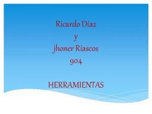 Ricardo Daz y jhoner Riascos 904 HERRAMIENTAS Tornillo
