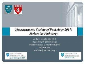 Massachusetts Society of Pathology 2017 Molecular Pathology A