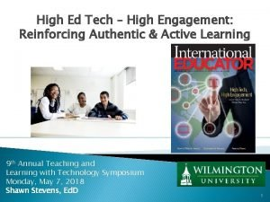 High Ed Tech High Engagement Reinforcing Authentic Active