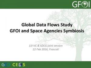 Global Data Flows Study GFOI and Space Agencies