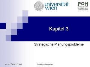 Kapitel 3 Strategische Planungsprobleme c Prof Richard F