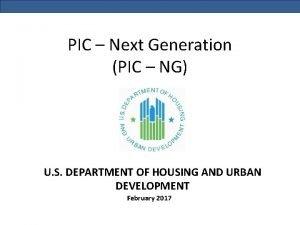 PIC Next Generation PIC NG U S DEPARTMENT