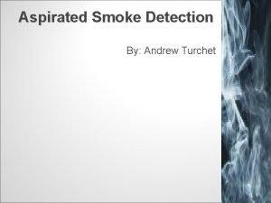 Aspirated Smoke Detection By Andrew Turchet Aspirated Smoke