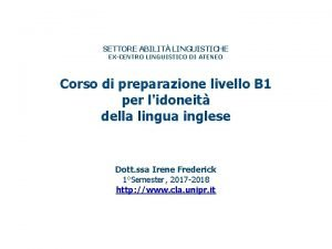 SETTORE ABILIT LINGUISTICHE EXCENTRO LINGUISTICO DI ATENEO Corso