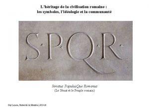 Lhritage de la civilisation romaine les symboles lidologie