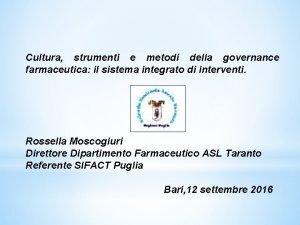 Cultura strumenti e metodi della governance farmaceutica il