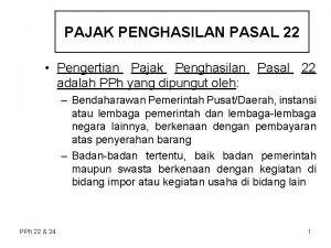 PAJAK PENGHASILAN PASAL 22 Pengertian Pajak Penghasilan Pasal