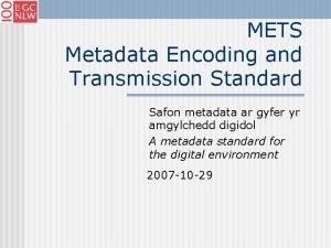 METS Metadata Encoding and Transmission Standard Safon metadata