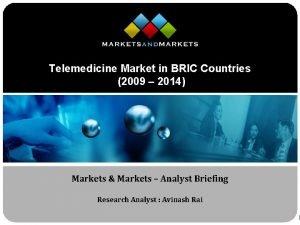 Telemedicine Market in BRIC Countries 2009 2014 Markets