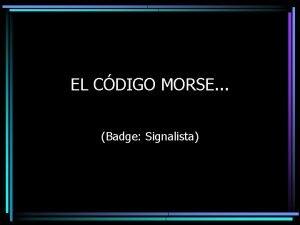 EL CDIGO MORSE Badge Signalista EL CDIGO MORSE