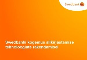 Swedbanki kogemus allkirjastamise tehnoloogiate rakendamisel Olukord 2006 aasta