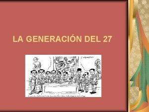 LA GENERACIN DEL 27 QU ES UNA GENERACIN