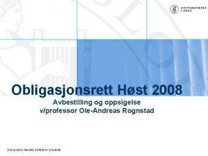 Obligasjonsrett Hst 2008 Avbestilling og oppsigelse vprofessor OleAndreas