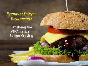 Premium Burger Restaurants Satisfying the AllAmerican Burger Craving