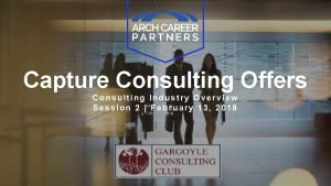 Capture Consulting Offers Consulting Industry Overview Session 2