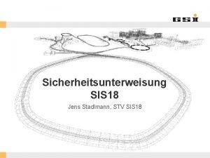 Sicherheitsunterweisung SIS 18 Jens Stadlmann STV SIS 18