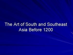 The Art of South and Southeast Asia Before