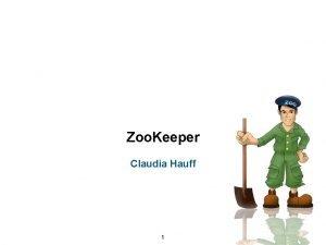 Zoo Keeper Claudia Hauff 1 Zoo Keeper A