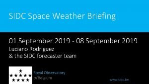 SIDC Space Weather Briefing 01 September 2019 08