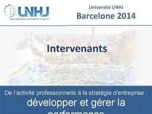 Universit UNHJ Barcelone 2014 Intervenants De lactivit professionnelle