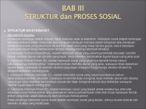 BAB III STRUKTUR dan PROSES SOSIAL A STRUKTUR