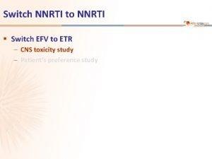 Switch NNRTI to NNRTI Switch EFV to ETR
