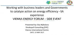 Working with business leaders and Governments to catalyze