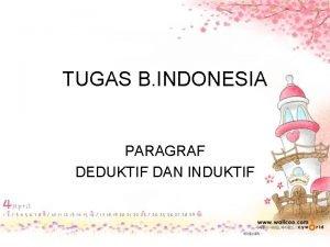 TUGAS B INDONESIA PARAGRAF DEDUKTIF DAN INDUKTIF Nama