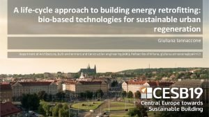 A lifecycle approach to building energy retrofitting biobased
