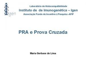 Laboratrio de Histocompatibilidade Instituto de de Imunogentica Igen